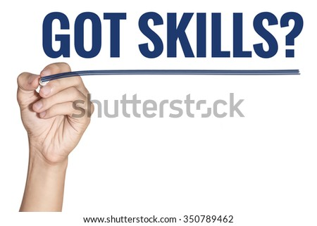 Got Skills word written by man hand holding blue highlighter pen with line on white background - stock photo