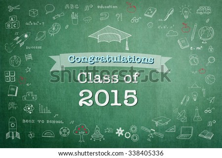 Graduation congratulations class of 2015 text message greeting announcement with freehand doodle chalk sketchy drawing on grunge green chalkboard background: Graduation celebration conceptual idea  - stock photo
