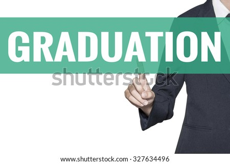Graduation word on virtual screen touch by business woman on white background - stock photo