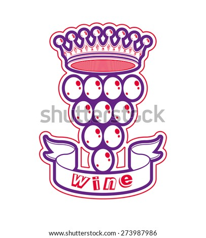 Grape vine illustration with royal crown winery or racemation conceptual symbol. Simple design element, best for use in advertising.
