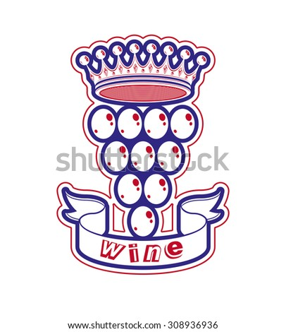 Grape vine illustration with royal crown, winery or racemation conceptual symbol. Simple design element, best for use in advertising.