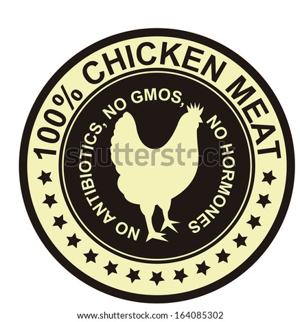 Graphic for Food Business Present By Black Vintage Style 100 Percent Chicken Meat No Antibiotics, No Gmos, No Hormones Stamp, Label, Sticker or Icon Isolated on White Background