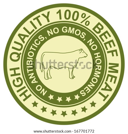 Graphic for Food Business Present By Green Vintage Style High Quality 100 Percent Beef Meat No Antibiotics, No Gmos, No Hormones Stamp, Label, Sticker or Icon Isolated on White Background