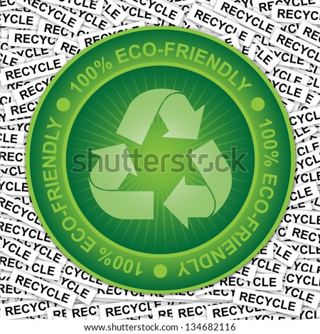 Graphic For Save The Earth or Stop Global Warming Concept Present By Green Eco-Friendly Badge With Green Recycle Sign Inside in Recycle Label Background - stock photo