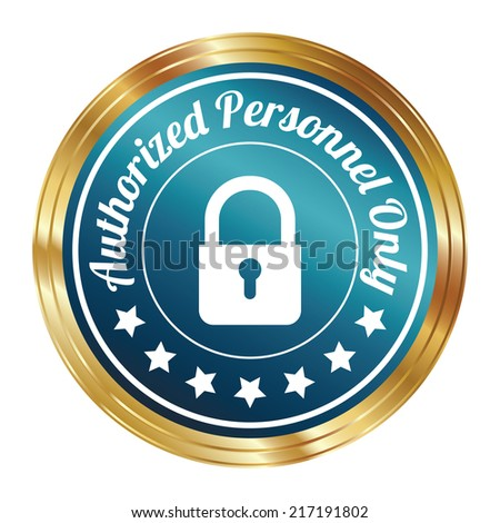 Graphic For Technology, Business Campaign or Marketing Present By Circle Blue Metallic Style Authorized Personnel Only Icon, Badge, Label, Stamp or Sticker Isolated on White Background  - stock photo