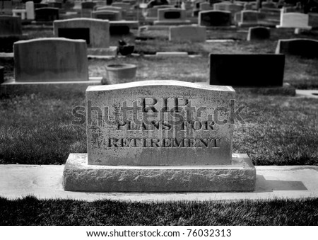 Gravestone with RIP retirement plan symbolizing the death of savings and retirement plans - stock photo
