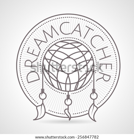 Gray vintage style line illustration of dream catcher round badge with word Dreamcatcher on gray background. Logotype - stock photo