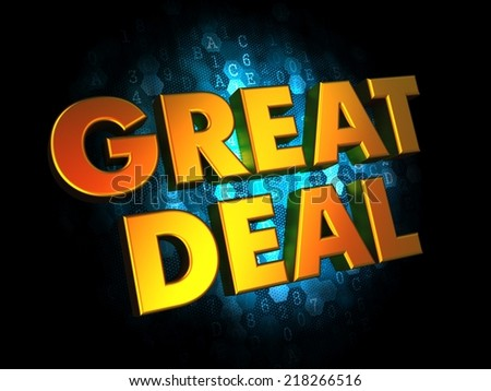 Great Deal  - Gold 3D Words on Digital Background. - stock photo