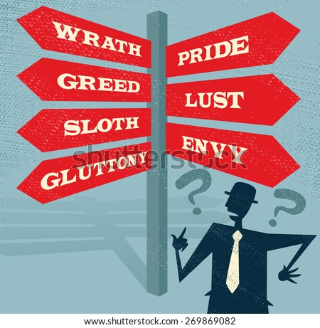 Great illustration of Retro styled Businessman at a Seven Deadly Sins Signpost with a selection of Characteristic related options and choices to make.  - stock photo