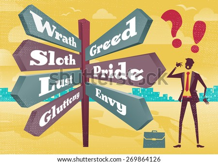Great illustration of Retro styled Businessman with a selection of Business related options with the theme of the Seven Deadly Sins and choices to make.  - stock photo