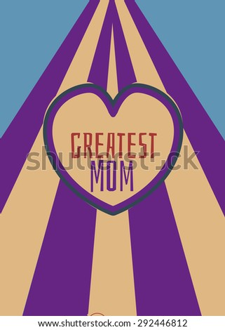 Greatest mom vintage logo, this is a vintage illustration saying 'greatest mom' in front of a striped pattern. - stock photo