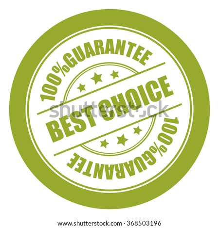 Green Best Choice 100% Guarantee Campaign Promotion, Product Label, Infographics Flat Icon, Sign, Sticker Isolated on White Background  - stock photo
