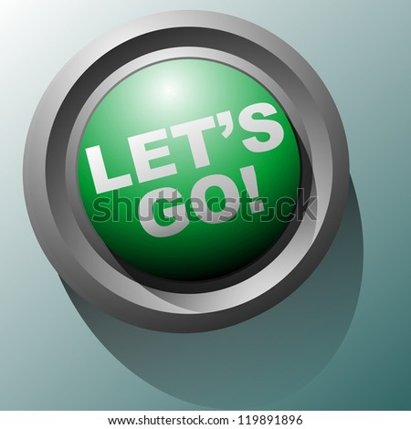 green button that says let's go - stock photo