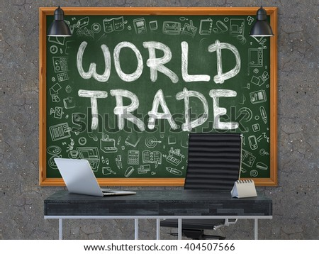 Green Chalkboard with the Text World Trade Hangs on the Dark Old Concrete Wall in the Interior of a Modern Office. Illustration with Doodle Style Elements. 3D. - stock photo