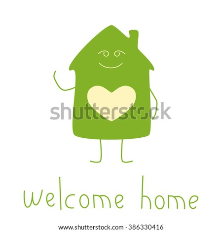 Green colored house character with window in the shape of heart isolated on white background and lettering welcome home. Concept of family nest and new dwelling. Housewarming party invitation template - stock photo