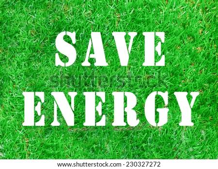 Green Concept, SAVE ENERGY - stock photo