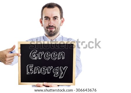 Green Energy - Young businessman with blackboard - isolated on white