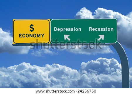 "Green freeway sign showing: ""Economy"" with two arrows pointing in different directions toward ""recession"" and ""depression"""