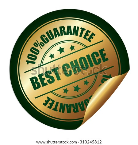 Green 100% Guarantee Best Choice Infographics Peeling Sticker, Label, Icon, Sign or Badge Isolated on White Background