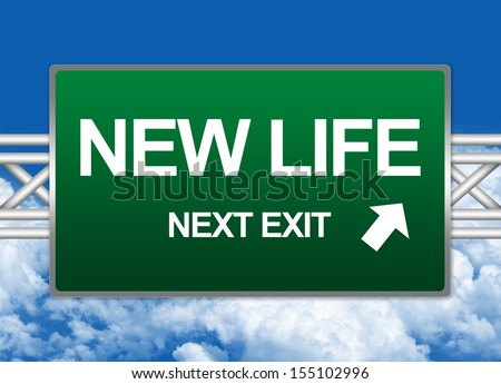 Green Highway Street Sign For Business Concept Present By New Life Next Exit Sign Against A Blue Sky Background  - stock photo