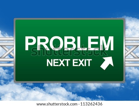 Green Highway Street Sign For Business Solution Concept Present By Problem Next Exit Sign Against A Blue Sky Background