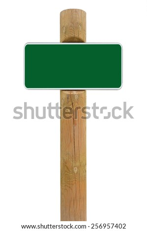 Green metal sign board signage copy space background roadsign, old aged weathered wooden pole post, isolated blank empty framed signboard plate warning roadside signpost, grunge beige wood - stock photo