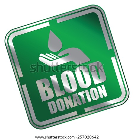 Green Metallic Square Blood Donation Icon, Sticker, Banner, Tag, Sign or Label Isolated on White Background - stock photo
