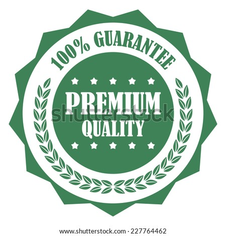Green Premium Quality 100% Guarantee Stamp, Badge, Icon, Label or Sticker Isolated on White Background