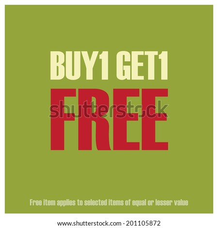 Green Square Buy1 Get1 Free, Free Item Applies to Selected Items of Equal or Lesser Value Poster, Leaflet, Handbill, Flyer Icon, Label or Sticker Isolated on White Background - stock photo