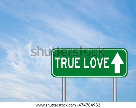 Green transportation sign with true love wording and direction on blue sky background