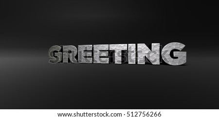GREETING - hammered metal finish text on black studio - 3D rendered royalty free stock photo. This image can be used for an online website banner ad or a print postcard.