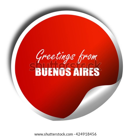 Greetings from buenos aires, 3D rendering, red sticker with whit