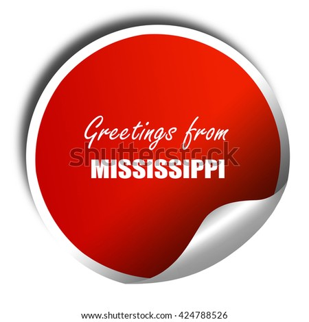 Greetings from mississippi, 3D rendering, red sticker with white