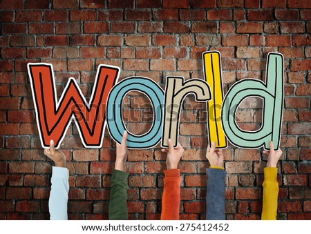 Group of Hands Holding Word World Concept - stock photo