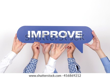 Group of people holding the IMPROVE written speech bubble