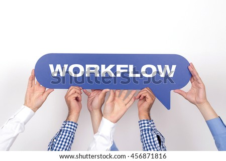 Group of people holding the WORKFLOW written speech bubble