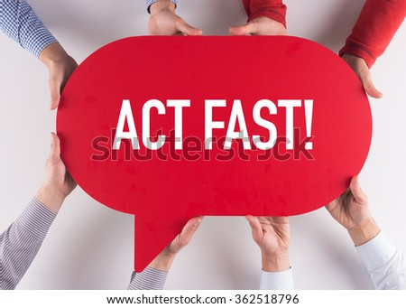 Group of People Message Talking Communication ACT FAST! Concept - stock photo