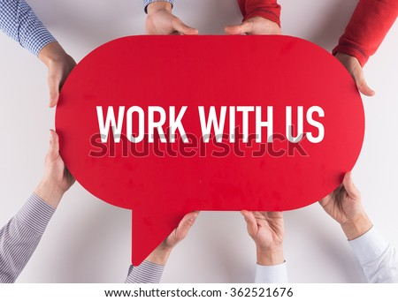 Group of People Message Talking Communication WORK WITH US Concept - stock photo