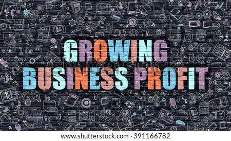 Growing Business Profit - Multicolor Concept on Dark Brick Wall Background with Doodle Icons Around. Illustration with Elements of Doodle Style. Growing Business Profit on Dark Wall. - stock photo