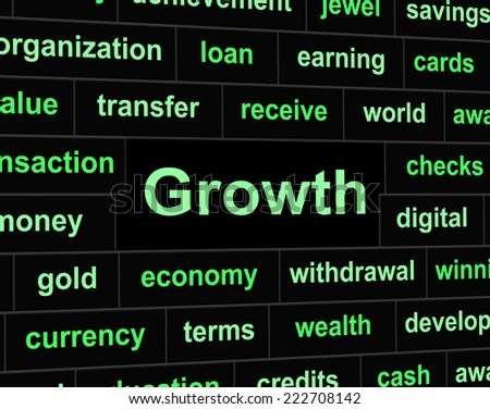 Growth Finances Meaning Rise Increase And Earnings - stock photo