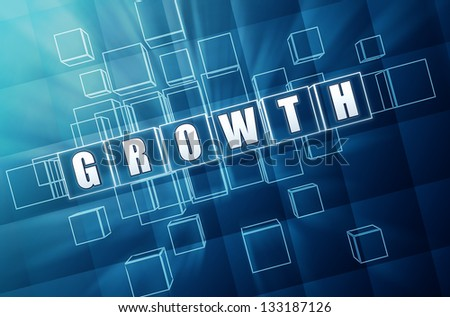 growth - text in 3d blue glass cubes with white letters, business concept