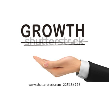 growth word holding by realistic hand over white background - stock photo