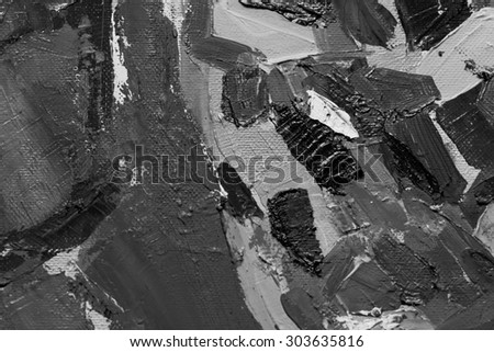 Grunge background. Oil painting. Mud texture. Fragment of artwork. Black and white background. Brushstrokes of paint. Modern art. Contemporary art.