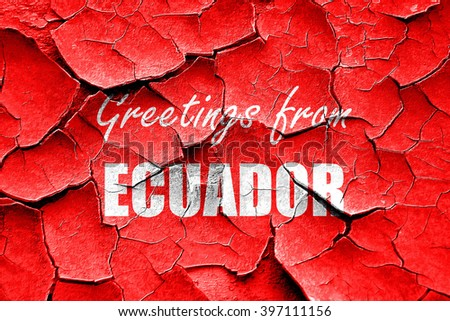 Grunge cracked Greetings from ecuador