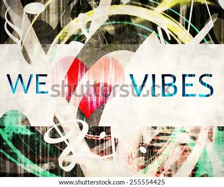 Grunge We Love Vibes Illustration Heart Stock Illustration 255554425