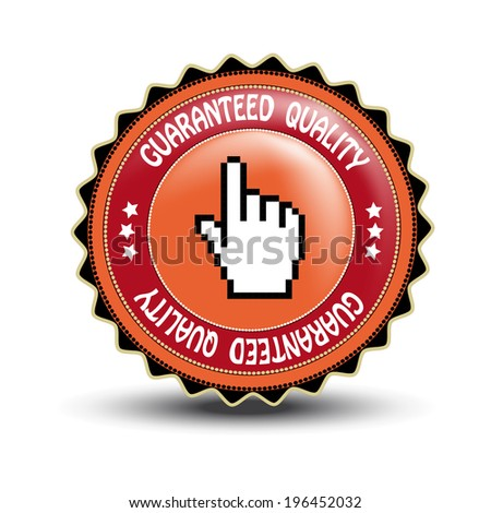 guaranteed quality label with cursor of hand, red