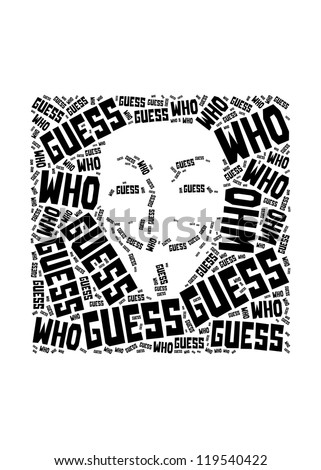 guess who text collage Composed in the shape of anonymous - stock photo