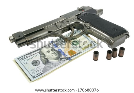 Gun and money isolated on white background  - stock photo