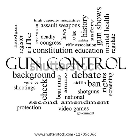 Gun Control Word Cloud Concept in black and white with great terms such as second, amendment, right, bear, arms, violence and more. - stock photo