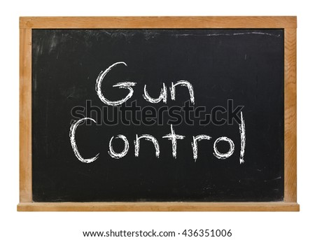Gun control written in white chalk on a black chalkboard isolated on white